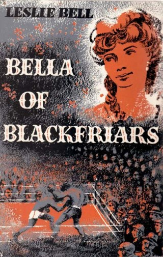 'Bella of Blackfriars'- cover of a 1961 book detailing the life of Bella Burge.