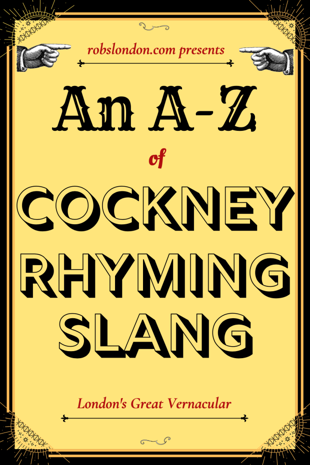 An A-Z of Cockney Rhyming Slang
