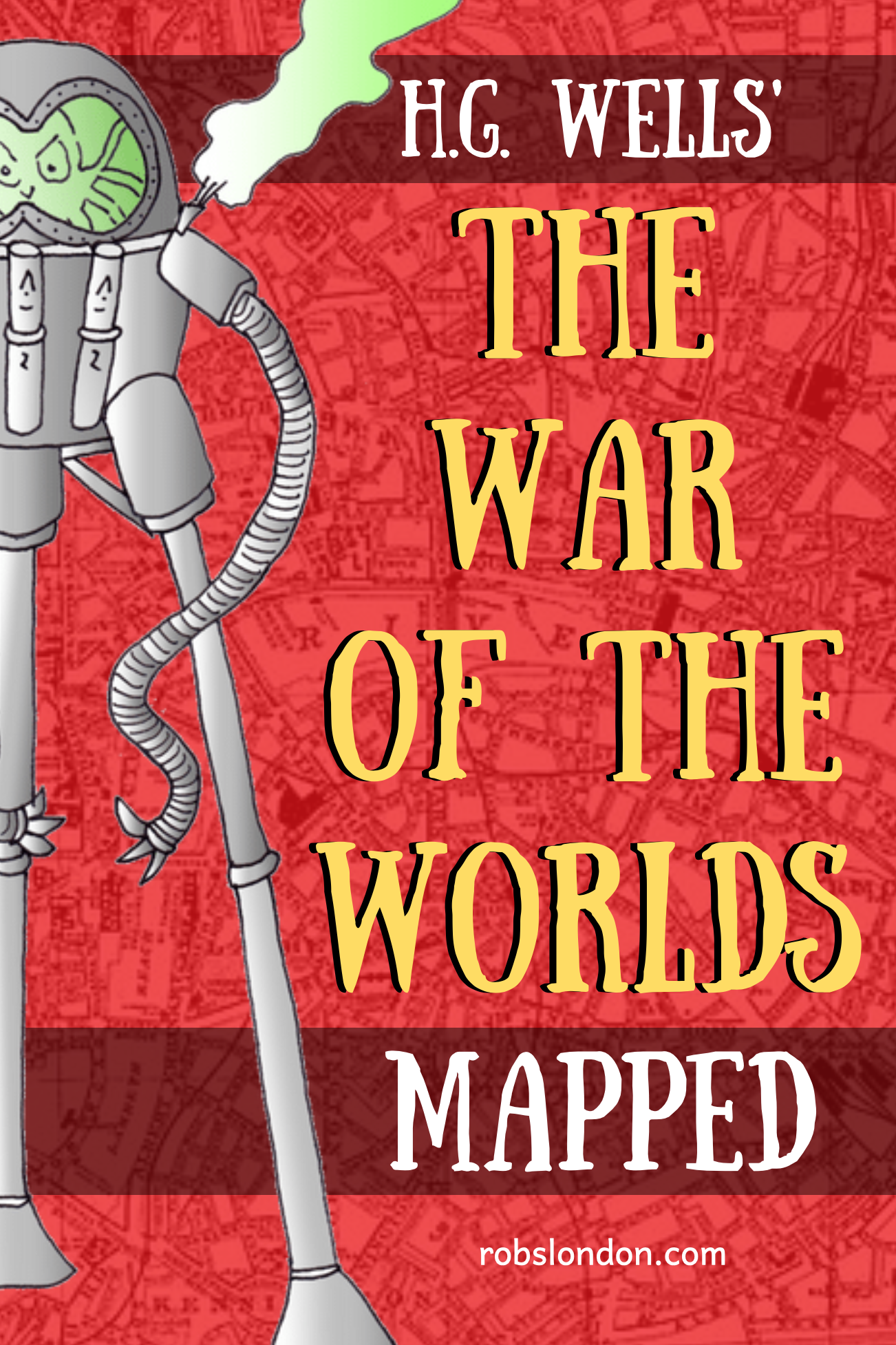 The War of the Worlds Mapped robslondon.com